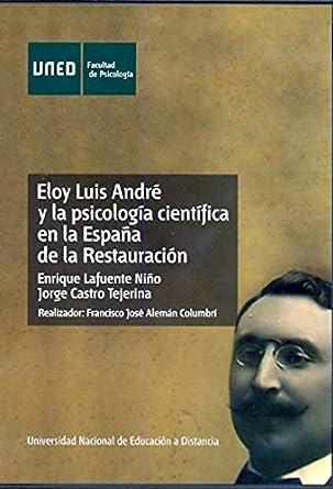 Eloy Luis André y La Psicología Científica En La España de La Restauración: Amazon.es: Cine y Series TV