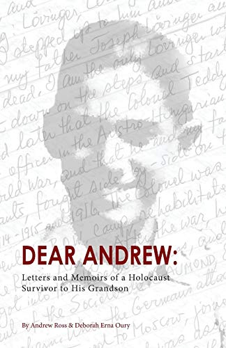Dear Andrew: Letters and Memoirs of a Holocaust Survivor to His Grandson