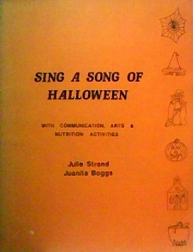 (Sing a Song of Halloween With Communication, Arts and Nutrition)