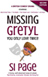 Missing Gretyl: You Only Love Twice (comedy novel)