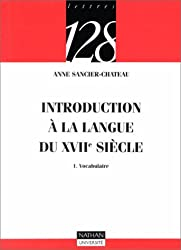 Introduction à la langue du XVIIe siècle, tome  1 : Vocabulaire