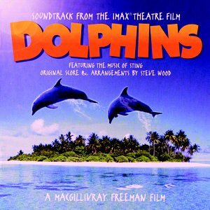 Sting - Dolphins Soundtrack From The Imax Theatre Film - Zortam Music