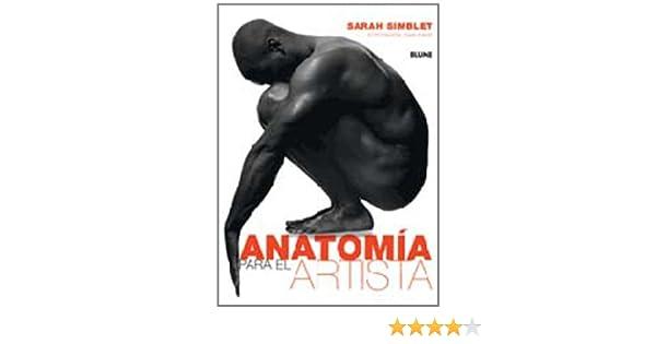 Anatomia Para El Artista: Sarah Simblet: 9788480764308: Amazon.com ...