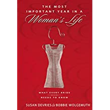 The Most Important Year in a Woman's Life/The Most Important Year in a Man's Life: What Every Bride Needs to Know/What Every Groom Needs to Know