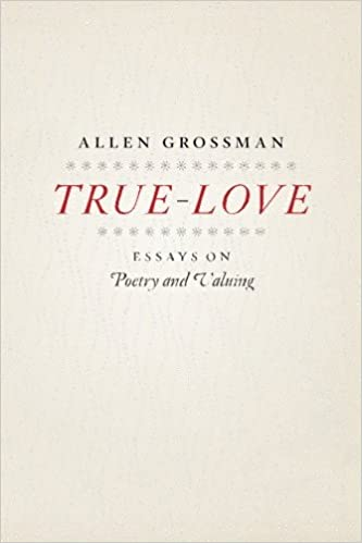 com true love essays on poetry and valuing  true love essays on poetry and valuing 1st edition