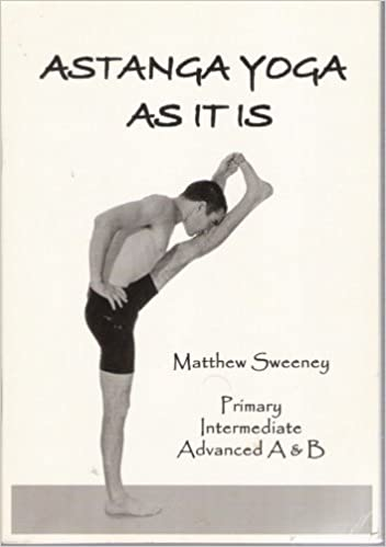 Astanga Yoga As It Is : Primary, Intermediate, Advanced A ...