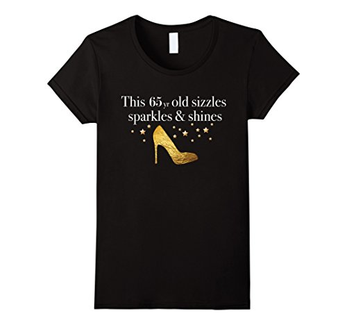Womens 65th Birthday Shirts | The 65yr Old Sizzles,Sparkles Shines Large Black
