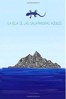 La Isla de las Salamandras Azules (Spanish Edition)