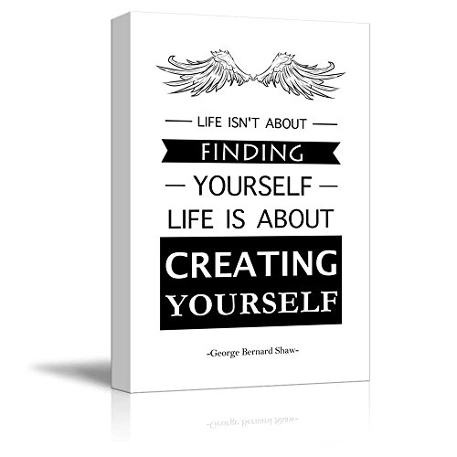 wall26 - Black and White Quote - Life Isn't About Finding Yourself, Life is About Creating Yourself by George Bernard Shaw - Canvas Art Home Decor - 12x18 inches