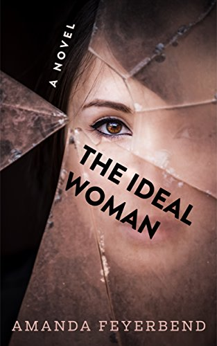 9644cf6727 The Ideal Woman: A Novel - Kindle edition by Amanda Feyerbend ...
