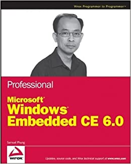 Professional Microsoft Windows Embedded CE 6.0 by Samuel Phung (2008-11-03)