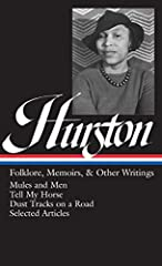 """This Library of America volume, with its companion, brings together for the first time all of the best writing of Zora Neale Hurston, one of the most significant twentieth-century American writers, in one authoritative set.""""Folklore is the ar..."""