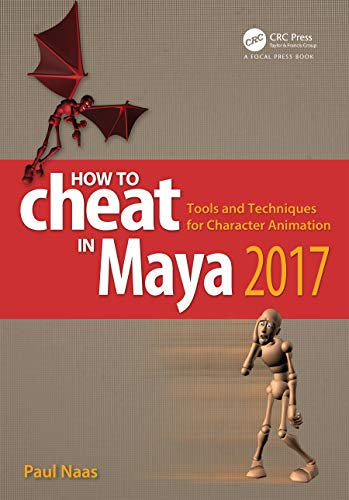 How to Cheat in Maya 2017: Tools and Techniques for Character Animation PDF