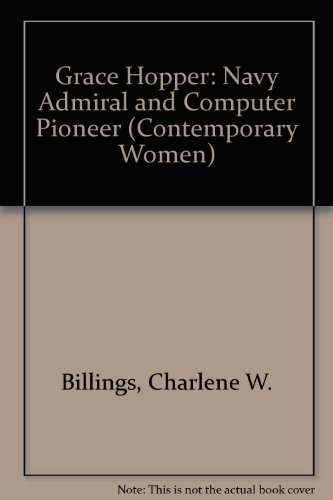 Grace Hopper: Navy Admiral and Computer Pioneer (Contemporary Women Series) (The Pioneer Woman Season 9)