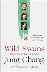 Wild Swans: Three Daughters of China by Jung Chang (2016-07-14) Paperback