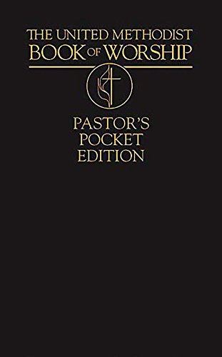 The United Methodist Book of Worship Pastor's Pocket Edition (Methodist Book)