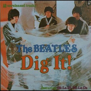 "The Beatles ""Dig It!"" - 18 Unreleased Tracks, Featuring Ob-La-Di Ob-La-Da -  Amazon.com Music"