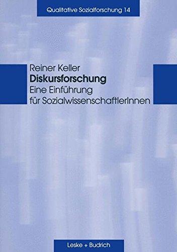 Diskursforschung: Eine Einführung für SozialwissenschaftlerInnen (Qualitative Sozialforschung)