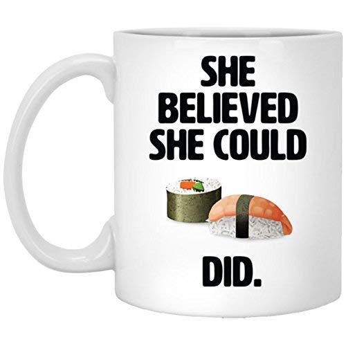(CASURI - She believed she could SUSHI did mug, Foodie gift, Sushi lover, Gift for foodie, Funny quote mug, Gift for her, Quote gift, Friend gift MUG 15ozChristmas, Birthday, Valentines, Mother's Day )