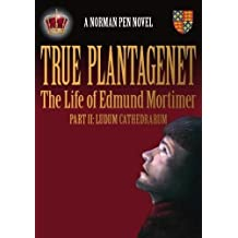 True Plantagenet Part 2: The Life of Edmund Mortimer, Part II Ludum Cathedrarum