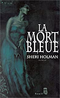La Mort bleue par Sheri Holman