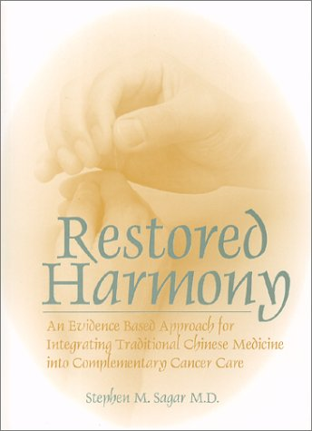 Restored Harmony: An Evidence Based Approach for Integrating Traditional Chinese Medicine into Complementary Cancer Care pdf epub