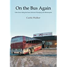 On the Bus Again: Tales from riding the buses between Winnipeg and Minneapolis