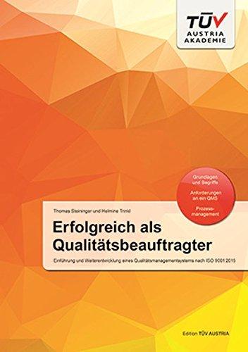 Erfolgreich als Qualitätsbeauftragter: Einführung und Weiterentwicklung eines Qualitätsmanagementsystems nach ISO 9001:2015 Taschenbuch – 29. März 2017 Thomas Steininger Helmine Trinkl TÜV Austria 3901942750