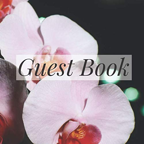 Guest Book: Pink Flower Orchid Floral Event Signing Book - Visitor Message w/ Photo Space Gift Log Tracker Recorder Address Lines/Advice Wishes - ... Party Anniversary Wedding Bridal Shower