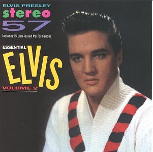 Stereo '57: Essential Elvis Vol 2