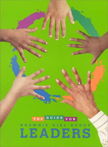 Read Online The Guide for Brownie Girl Scout Leaders PDF