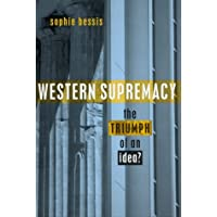 Western Supremacy: The Triumph of an Idea