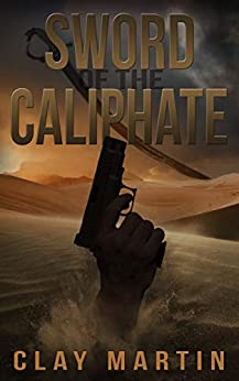 SWORD OF THE CALIPHATE (English Edition) de [Martin, Clay]