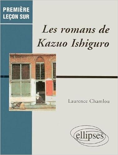 En ligne téléchargement Les romans de Kazuo Ishiguro pdf
