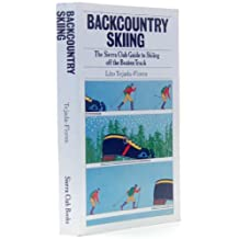 Off the Beaten Track Skiing the Sierra Club Guide