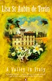 Front cover for the book A Valley in Italy by Lisa St. Aubin De Teran