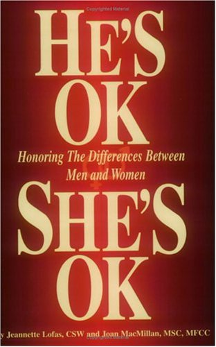 He's OK She's OK: Honoring the Differences Between Men and Women