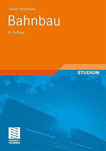Bahnbau (German Edition) (Teubner Studienskripten Bauwesen, Band 113)