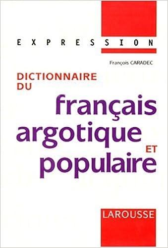 Livre gratuits en ligne Dictionnaire du français argotique et populaire pdf