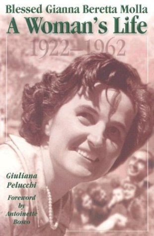 Saint Gianna Beretta Molta A Woman's Life 1922-1962 ebook