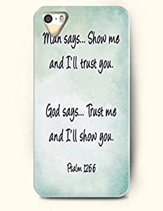 iPhone 5 5S Hard Case (iPhone 5C Excluded) **NEW** Case with Design Man Says.. Show Me And I'Ll Trust You God Says.. Trust Me And I'Ll Show You Psalm 126:6- ECO-Friendly Packaging - Bible Quotes Series (2014) Verizon, AT&T Sprint, T-mobile