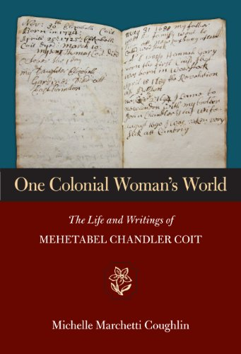 One Colonial Woman's World: The Life and Writings of Mehetabel Chandler Coit]()