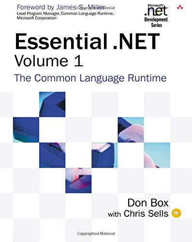 Essential .NET, Volume I: The Common Language Runtime by Addison-Wesley Professional