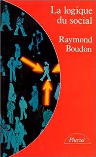 La logique du social par Raymond Boudon