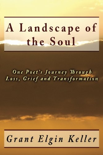 A Landscape of the Soul: One Poet's Journey Through Loss, Grief and Transformation ebook