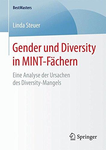 Read Online Gender und Diversity in MINT-Fächern: Eine Analyse der Ursachen des Diversity-Mangels (BestMasters) (German Edition) ebook