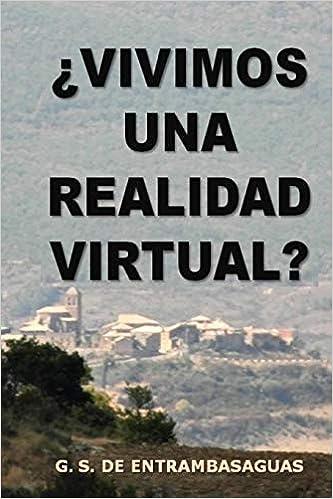 ¿Vivimos una realidad virtual?: El control central que gobierna las leyes del Universo: Amazon.es: Guillermo Serrano de Entrambasaguas: Libros