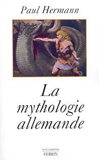 La mythologie allemande par Paul Hermann