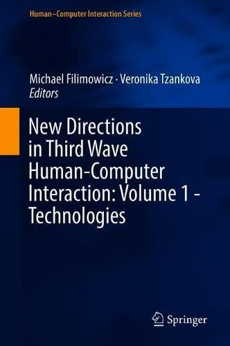 New Directions in Third Wave Human-Computer Interaction: Volume 1 - Technologies (Human–Computer Interaction Series)