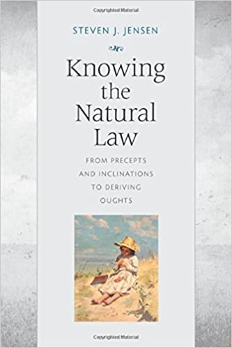 Knowing the Natural Law: From Precepts and Inclinations to Deriving Oughts by Steven Jensen (2015-03-25)